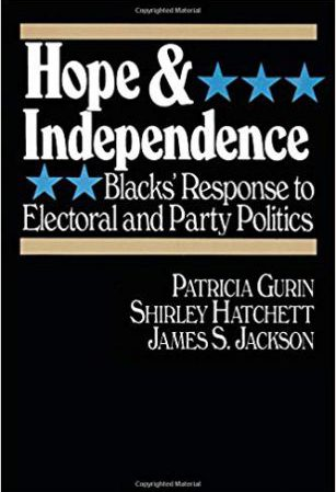 HOPE & INDEPENDENCE: Blacks' Response to Electoral and Party Politics