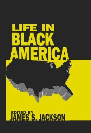 LIFE IN BLACK AMERICA Sage Publications
